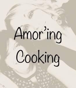 Amoring Cooking